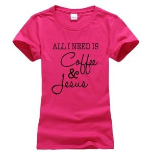 Pink Graphic T-shirt All I Need is Coffee & Jesus
